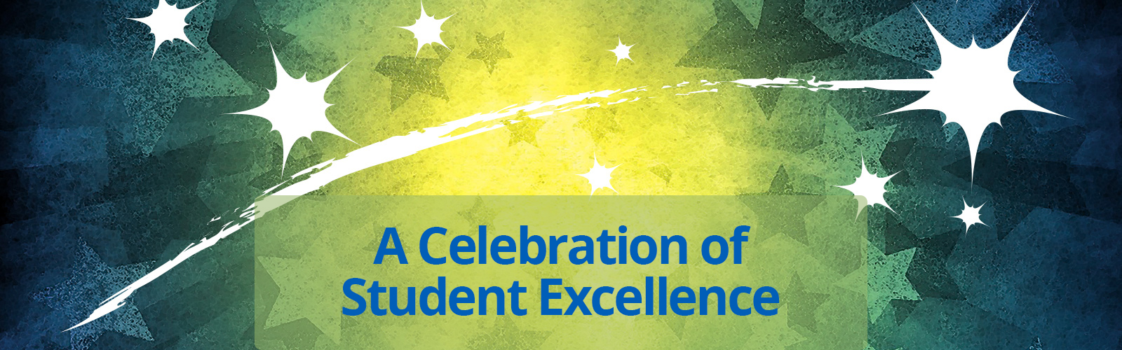 A textured background with a star burst with the words Celebration of Student Excellence